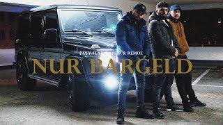 PAYY FEAT. NATE57 & REMOE - NUR BARGELD [ OFFICIAL VIDEO ] (Prod. by Remoe)