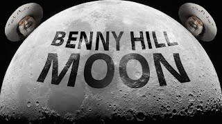 Benny Hill Went To The Moon