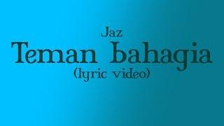 Jaz - Teman Bahagia (lyrics) (HD AUDIO)