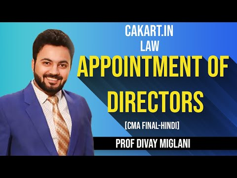 """Appointment of directors"" Law Lecture By Prof Divay Miglani for CMA Final Students"