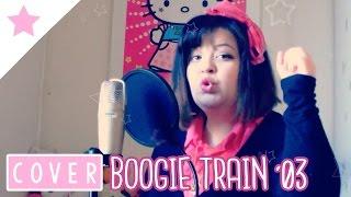 【Puchiko】Boogie Train '03 [ブギートレイン'03] (Fujimoto Miki) 【vocal Cover】