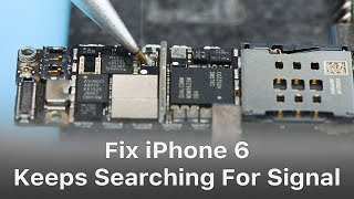 iPhone 6 Keeps Searching For Signal - Logic Board Repair