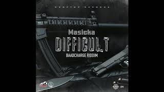 Masicka - Difficult (Official Audio)