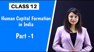 Human Capital Formation in India Class 12 | Indian Economic Development | WITH NOTES