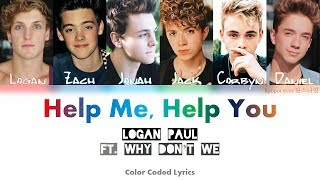 Logan Paul ft. Why Don't We - Help me, Help you (Color Coded Lyrics)