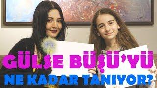 BÜŞRA YILMAZ'I NE KADAR TANIYORUM?! | Gülse ve Büşü