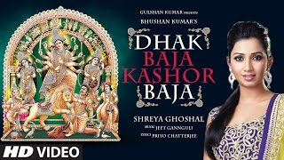DHAK BAJA KASHOR BAJA Video Song || Shreya Ghoshal || Jeet Gannguli || Durga Puja Special Songs - Download this Video in MP3, M4A, WEBM, MP4, 3GP
