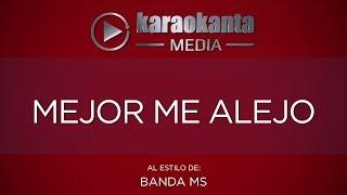 Karaokanta   Banda MS   Mejor Me Alejo