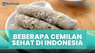 Beberapa Camilan Indonesia yang Sehat Menurut Ahli Gizi