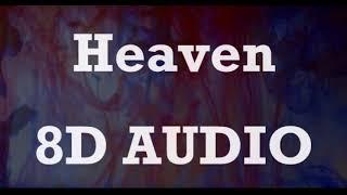 Avicii   Heaven Ft. Chris Martin (8D AUDIO)