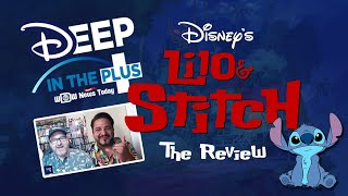 Disney+ Review | Lilo and Stitch | Deep in the Plus