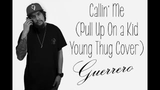 Callin' Me (Pull Up On A Kid Young Thug Cover) - SFE Guerrero