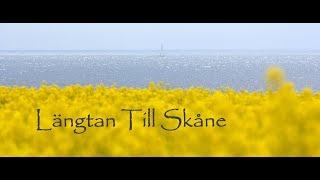 """Längtan Till Skåne"""