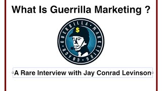 What Is Guerrilla Marketing? A Rare Interview With Jay Conrad Levinson