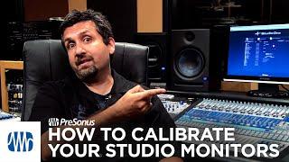 PreSonus—How To Calibrate Your Studio Monitors