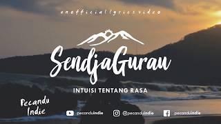 Sendjagurau - Intuisi Tentang Rasa (Unofficial Lyrics Video)