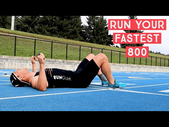How To Run Your Fastest 800 Meters