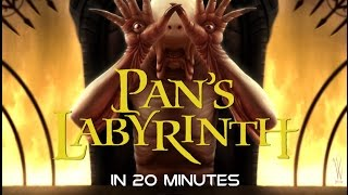 Pan's Labyrinth in 20 Minutes