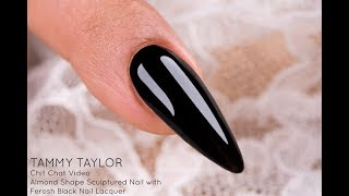 ❤ Chit Chat | Ferosh Black Almond Shape Sculptured Nail | How To | Tammy Taylor