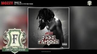 Mozzy - Trust Ya (feat. YFN Lucci & YFN Trae Pound) (Fresh Exclusive - Official Audio)