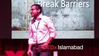 Lets Break barriers | Umair Jaliawala | TEDxIslamabad