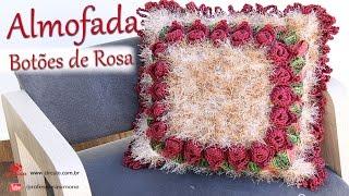 Almofada ♥ Botões De Rosa ♥ Em Crochê   Professora Simone