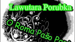 RomaneGila - Lavutara Porubka - O Roma Pašo Pani