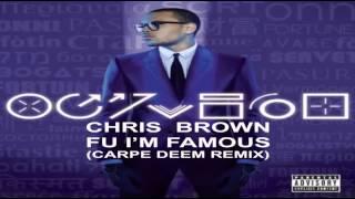 Chris Brown - FU I'm Famous (Carpe Deem Remix)