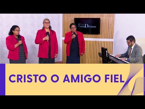 CRISTO O AMIGO FIEL  I TRIO ECOS DIVINOS