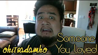 someone you loved (cover by Adam Ho)