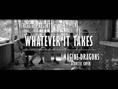 Imagine Dragons - Whatever It Takes (live acoustic cover by Vercetti) Weird Covers Ep. #2