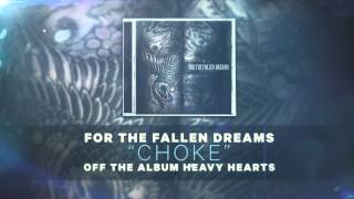 For the Fallen Dreams - Choke