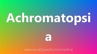 Achromatopsia - Medical Definition