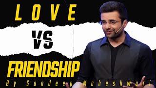 LOVE और FRIENDSHIP मे क्या अंतर है |   difference between Love and Friendship by Sandeep Maheshwari