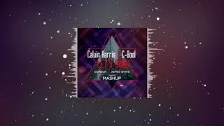 Calvin Harris X C-Bool - Let's Soul (Gomson&James White Mashup)