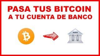 Como Transferir Bitcoins A UNA CUENTA BANCARIA