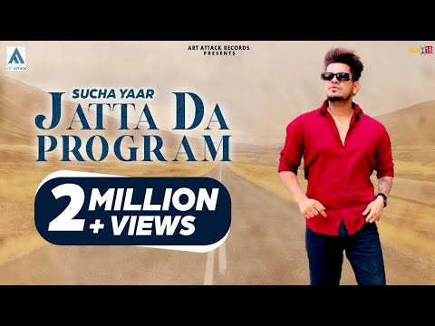 Sucha Yaar - JATTAN DA PROGRAM [Full Song] | Art ATTACK | New Punjabi Song 2017