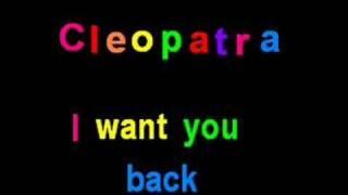 Cleopatra I Want You Back