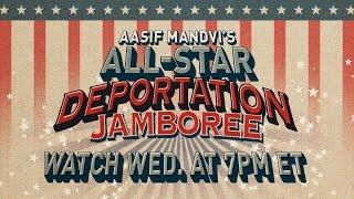 Watch Aasif Mandvis AllStar Deportation Jamboree Live Feed tomorrow night featuring Lewis