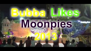 Bubba Likes Moon Pies Song (2013 Version)