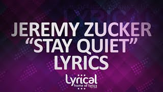 Jeremy Zucker   Stay Quiet Lyrics