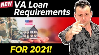 VA Loan Requirements for 2021