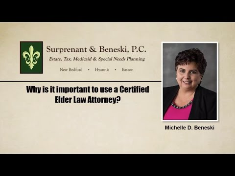 Why is it important to use a Certified Elder Law Attorney?