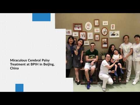 Miraculous Cerebral Palsy Treatment at BPIH in Beijing, China