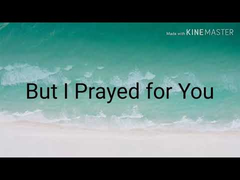 Prayed For You   Matt Stell lyrics
