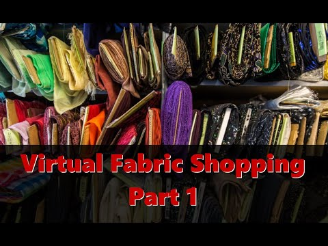 Virtual Fabric Shopping Part 1