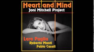 LARA PUGLIA - HEART AND MIND God must be a boogie man - Joni Mitchell Project con R.Monti e F.Casali