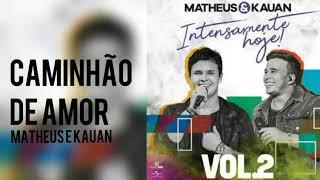 Matheus & Kauan   Caminhão De Amor   Intensamente Hoje (Ao Vivo)