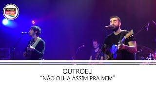 """""""Não Olha Assim Pra Mim""""   Outro Eu (Casa Natura Musical)"""