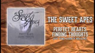 Perfect Hearts, Finding Thoughts (feat. Hance Alligood of Woe, Is Me) - The Sweet Apes